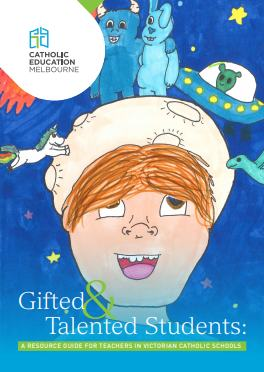 Gifted and Talented Students: A Resource Guide for Teachers in Victorian Catholic Schools